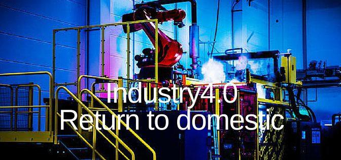 Industry4.0:大きく一周回って国内生産に戻ってまいりました