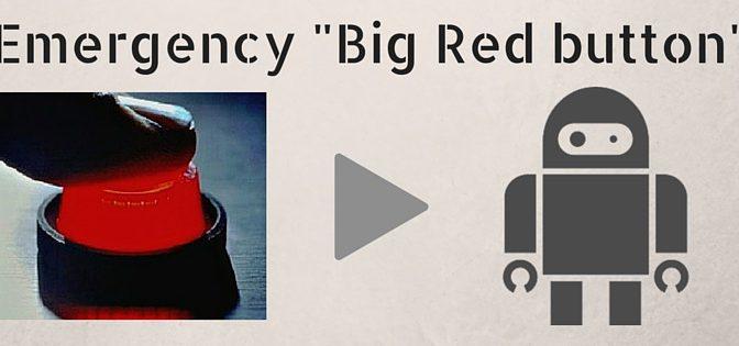 ロボットを脅威に感じるあなたに朗報、もしものためのEmergency Big Red Button